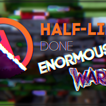 Half-Life: Done Enormously Warped